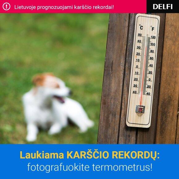 Fiksuok! Rekordiniai karščiai mano termometro stulpelyje