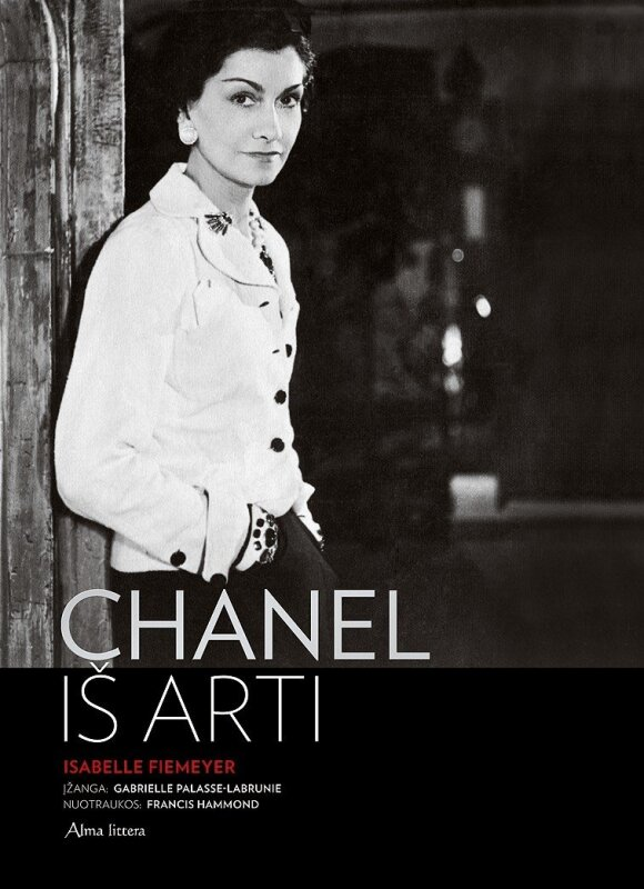 Coco Chanel iš arti: gyvenimas šlovės viršūnėje bei didžioji meilė