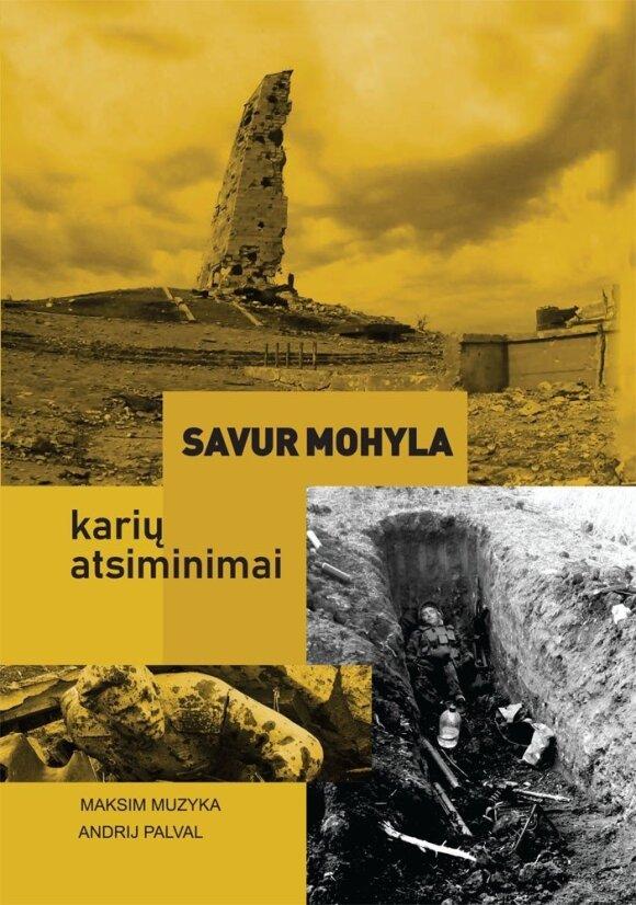 """Knygos """"Savur Mohyla: karių atsiminimai"""" viršelis"""