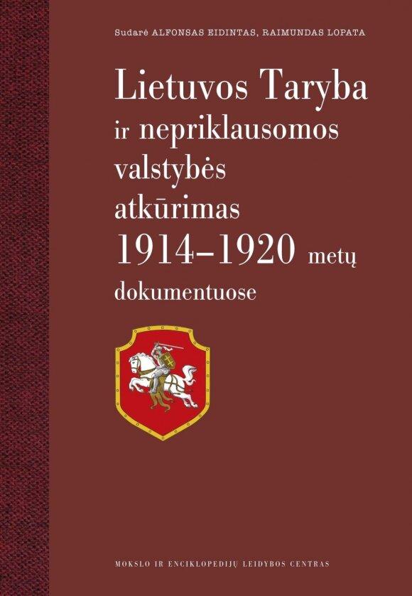 """Knygos """"Lietuvos Taryba ir nepriklausomos valstybės atkūrimas 1914–1920 metų dokumentuose"""" viršelis"""