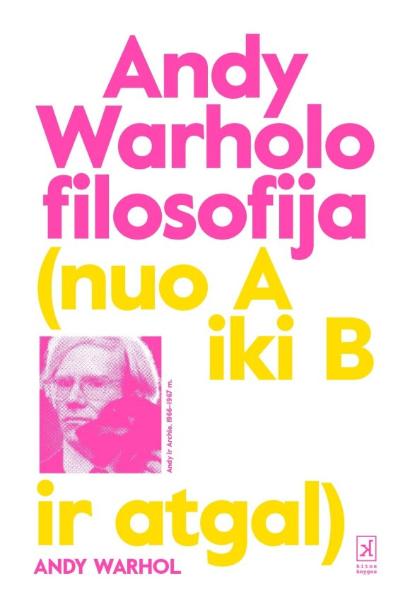 """""""Andy Warholo filosofija (nuo A iki B ir atgal)"""""""