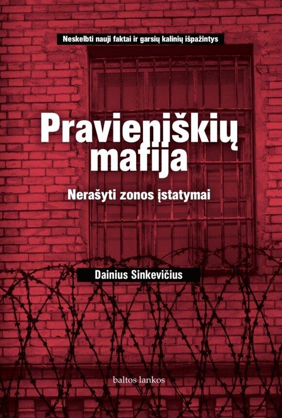 """""""Pravieniškių mafija"""": išskirtinė slaptu informatoriumi paversto kalinio išpažintis"""