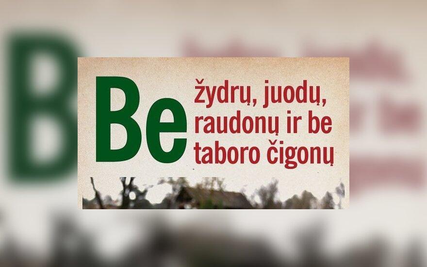 """""""Jaunoji Lietuva""""  rinkėjus savivaldos rinkimuose agituoja šūkiu """"Be žydrų, juodų, raudonų ir be taboro čigonų"""""""