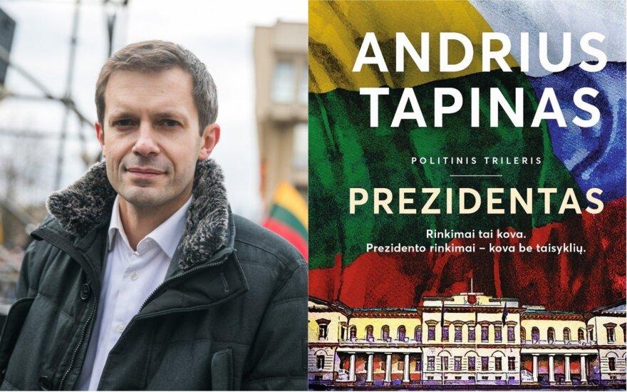 """Andriaus Tapino knyga """"Prezidentas"""". Maskvos kombinacija"""