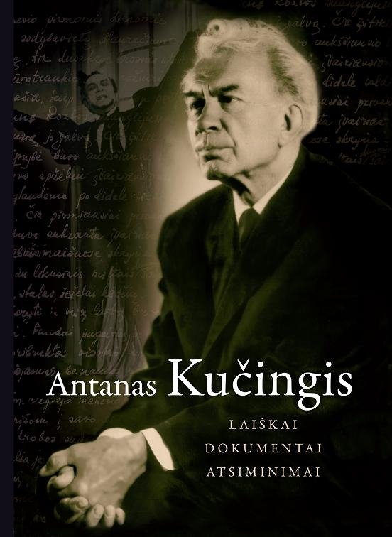 """Antanas Kučingis """"Laiškai. Dokumentai. Atsiminimai."""""""