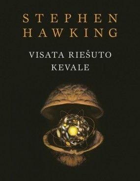 """Stephen Hawking """"Visata riešuto kevale"""""""