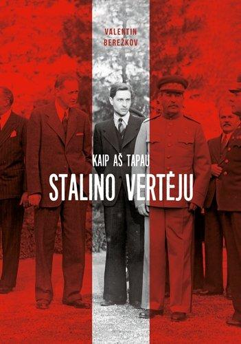 """Knygos """"Kaip aš tapau Stalino vertėju"""" viršelis"""