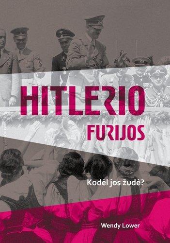 """Knygos """"Hitlerio furijos. Kodėl jos žudė?"""" viršelis"""