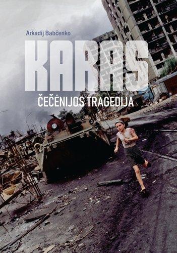 """Knygos """"Karas. Čečėnijos tragedija"""" viršelis"""