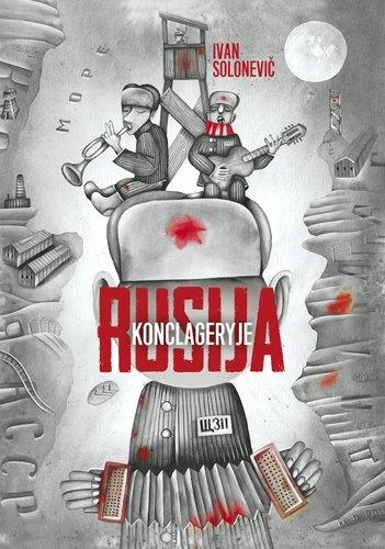 """Knygos """"Rusija konclageryje"""" viršelis"""