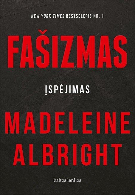 Madeleine Albright: reikia įspėti apie antidemokratiškų tendencijų stiprėjimą