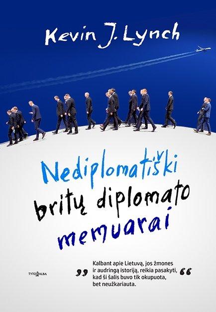 """""""Nediplomatiški britų diplomato memuarai"""""""